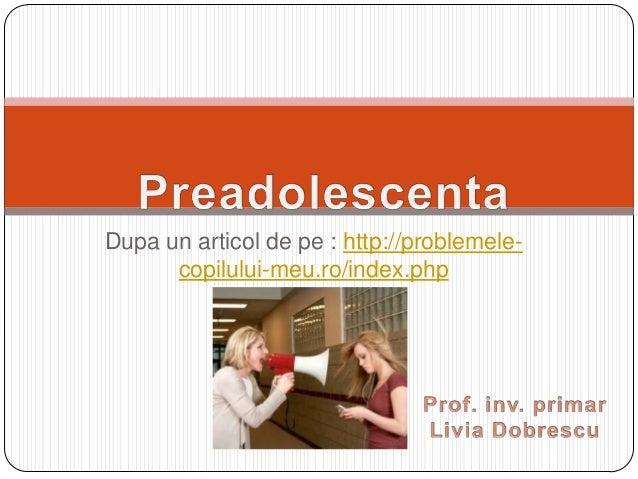Dupa un articol de pe : http://problemelecopilului-meu.ro/index.php