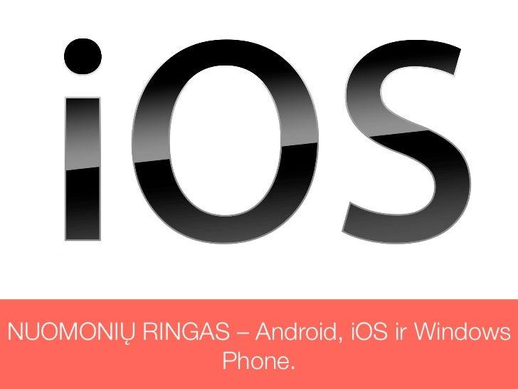 NUOMONIŲ RINGAS – Android, iOS ir Windows              Phone.