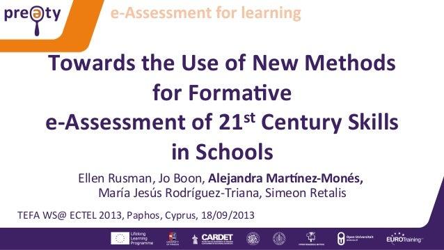Towards  the  Use  of  New  Methods   for  Forma2ve     e-‐Assessment  of  21st  Century  Skill...
