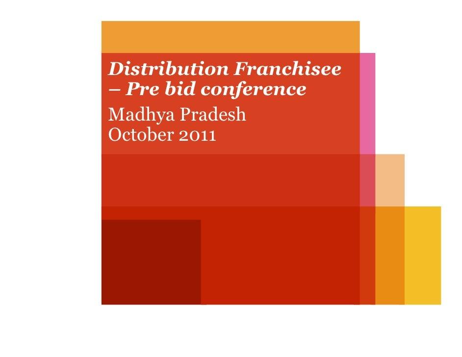 Distribution Franchisee– Pre bid conferenceMadhya PradeshOctober 2011