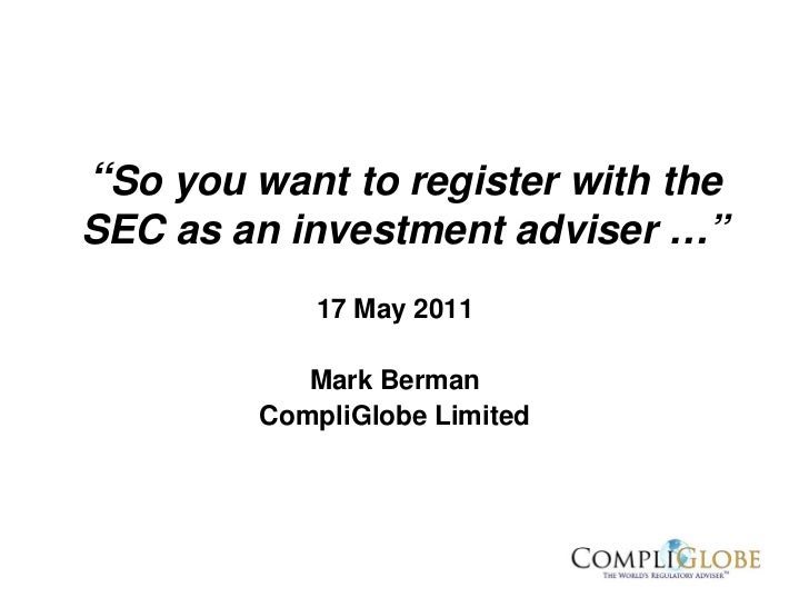 """""""So you want to register with theSEC as an investment adviser …""""           17 May 2011           Mark Berman        Compli..."""