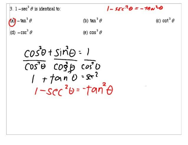 3. 1-sec' 6 is ldenucalln:  I- : .,r/ ':9 =  — -mfli. '->  (a) -tan' 6 (b)ta11° 6 (c) cot*6 (d) -csc' 6 (e) cos' 6 2 .  '1 ...