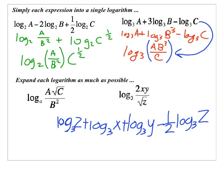 Simply each expression into a single logarithm ...      Expand each logarithm as much as possible ...