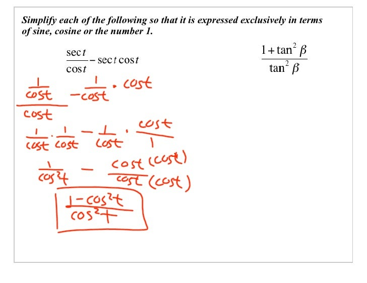 Simplify each of the following so that it is expressed exclusively in terms of sine, cosine or the number 1.