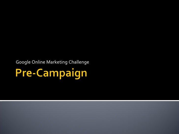 Google Online Marketing Challenge V. De Simone, M. Di Bona, S. Mendola, R. Sanzani, L. Tranchina