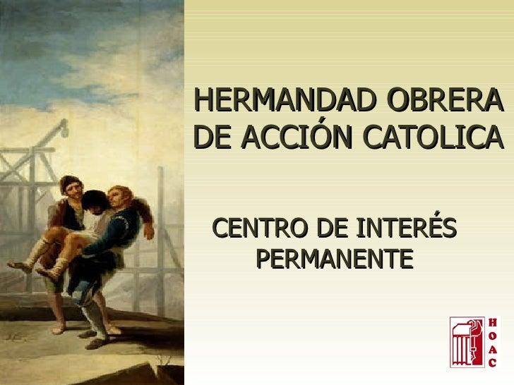 HERMANDAD OBRERA DE ACCIÓN CATOLICA CENTRO DE INTERÉS PERMANENTE