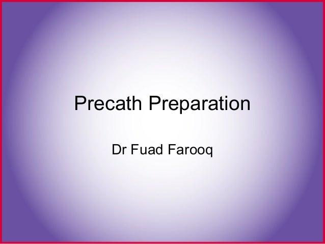 Precath Preparation Dr Fuad Farooq