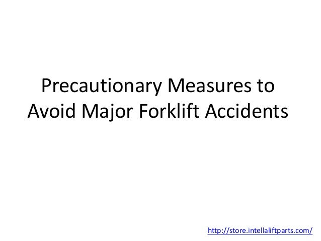 Precautionary Measures to Avoid Major Forklift Accidents