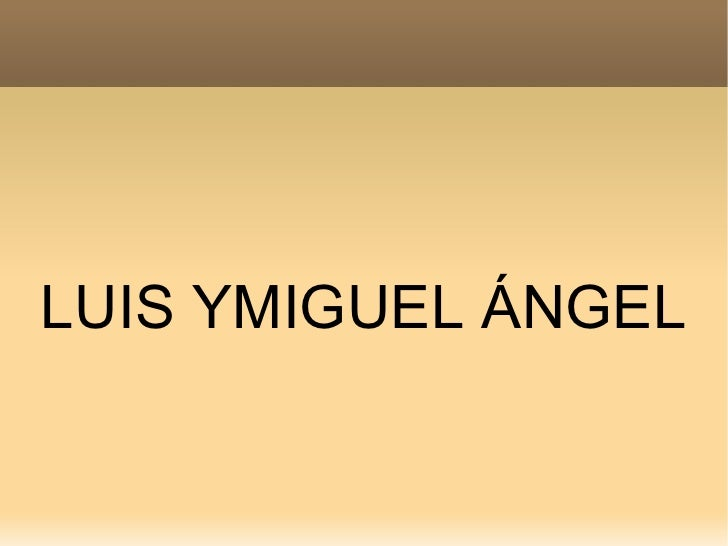 LUIS YMIGUEL ÁNGEL