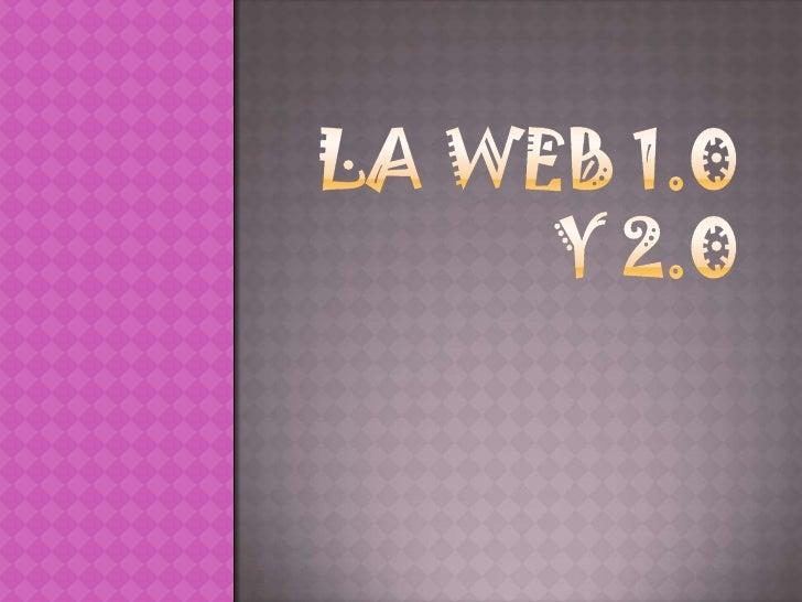 La WEB 1.0 Y 2.0<br />