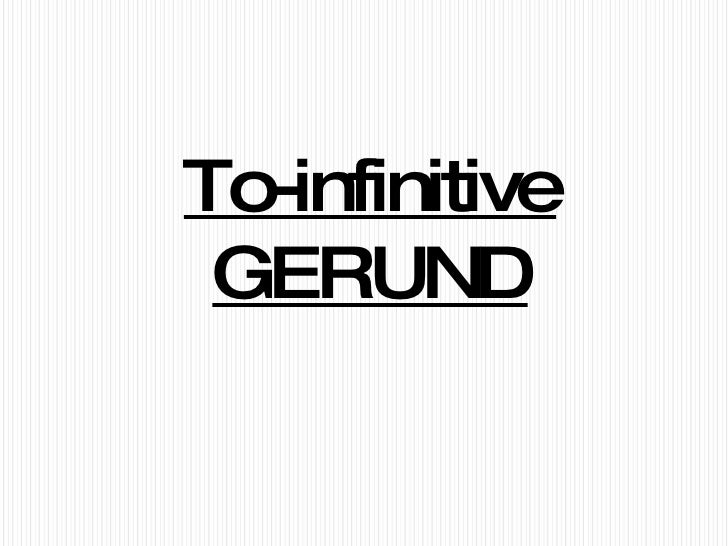 To-infinitive GERUND