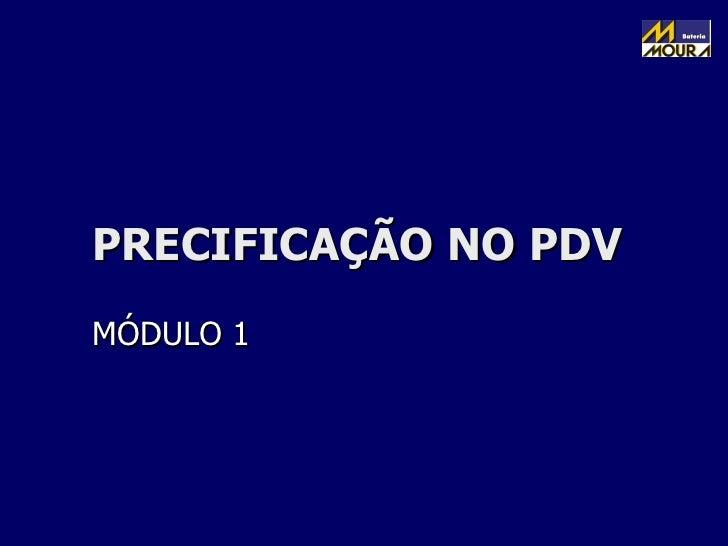 PRECIFICAÇÃO NO PDV MÓDULO 1