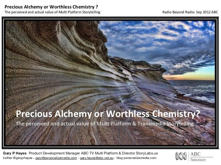 Precious Alchemy or Worthless Chemistry - Value of Transmedia & Multi Platform
