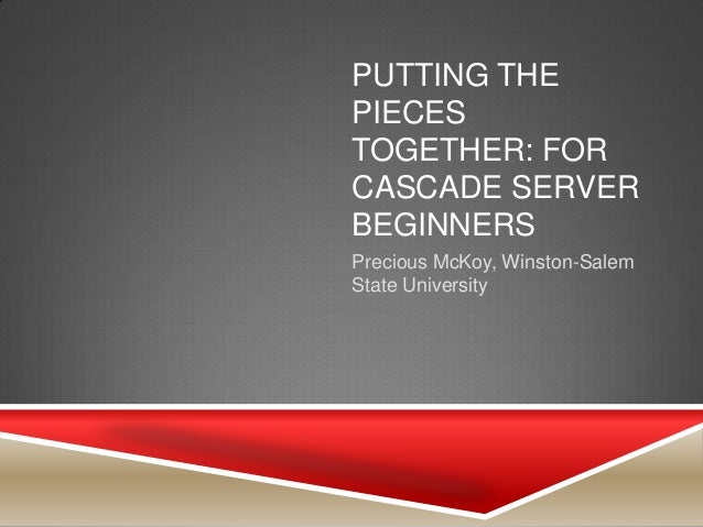 Putting the Pieces Together: Cascade Server for Beginners