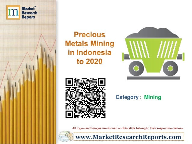 Precious Metals Mining in Indonesia to 2020