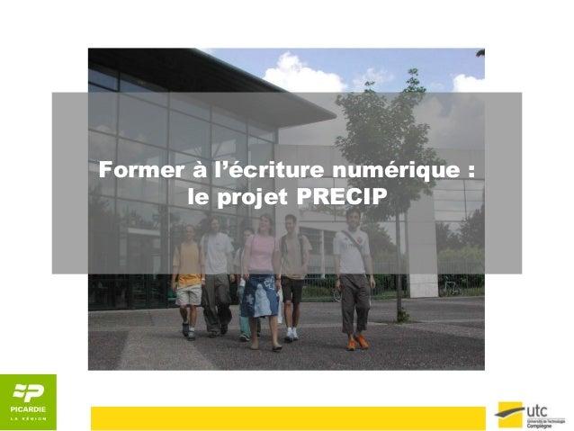 Former à l'écriture numérique :      le projet PRECIP