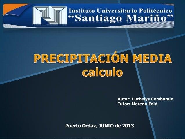 Autor: Luzbelys Cemborain Tutor: Moreno Énid Puerto Ordaz, JUNIO de 2013