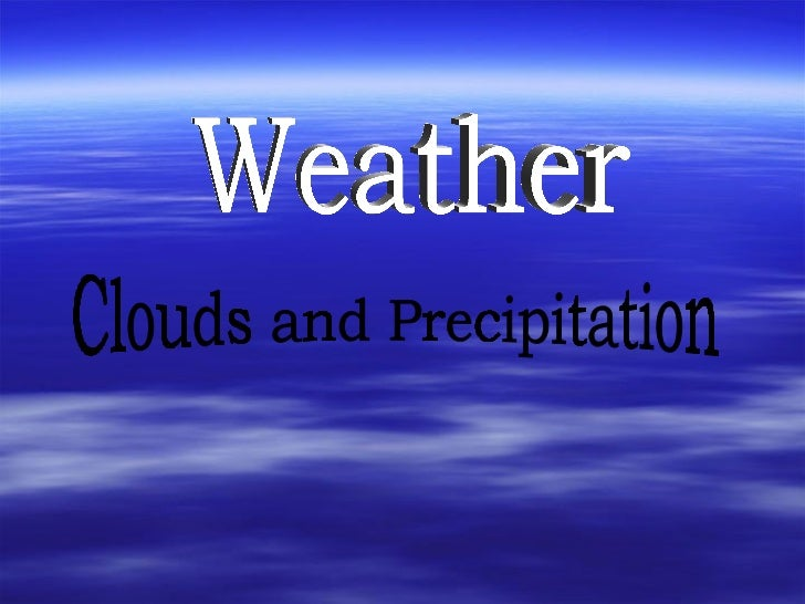 Weather Clouds and Precipitation