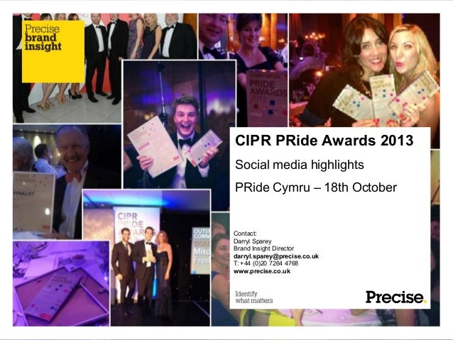 CIPR PRide Awards 2013 Social media highlights PRide Cymru – 18th October  Contact: Darryl Sparey Brand Insight Director d...