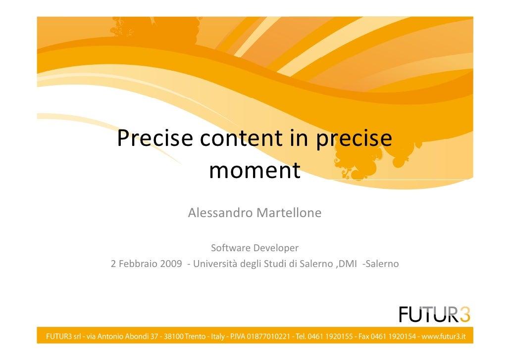 Precise Content In Precise Moment