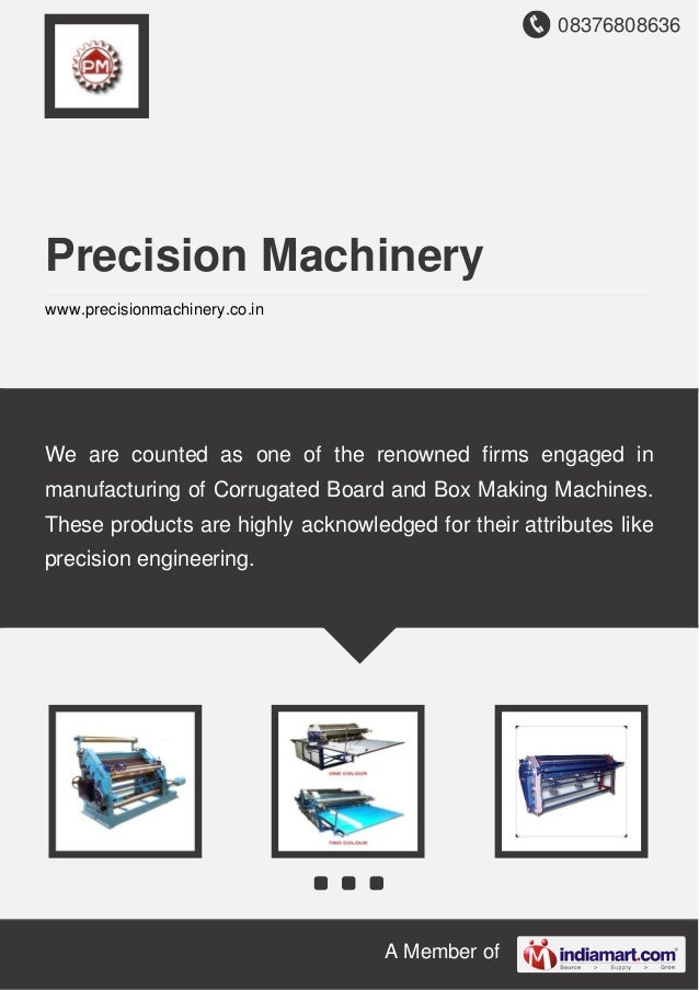 08376808636 A Member of Precision Machinery www.precisionmachinery.co.in We are counted as one of the renowned firms engag...