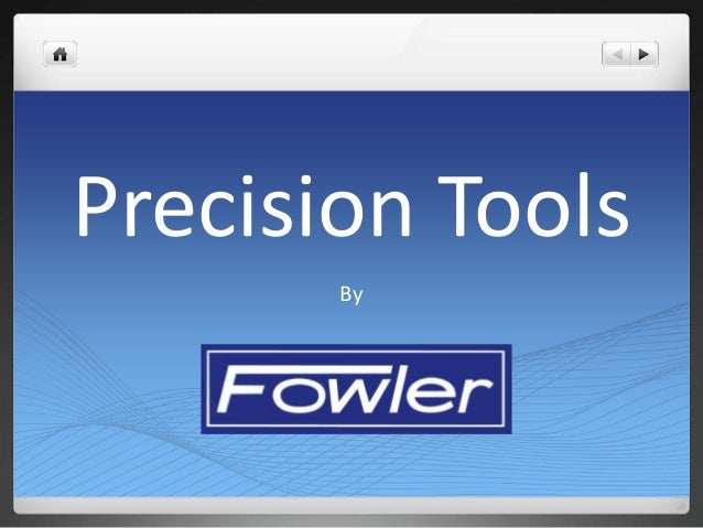 Precision Tools By