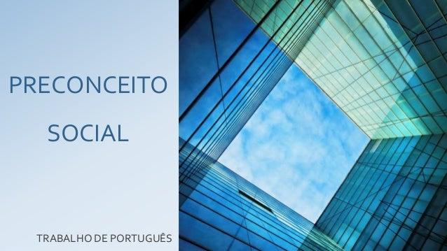 PRECONCEITO SOCIAL TRABALHO DE PORTUGUÊS