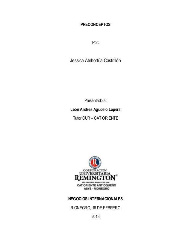 PRECONCEPTOS            Por:Jessica Atehortúa Castrillón        Presentado a: León Andrés Agudelo Lopera  Tutor CUR – CAT ...
