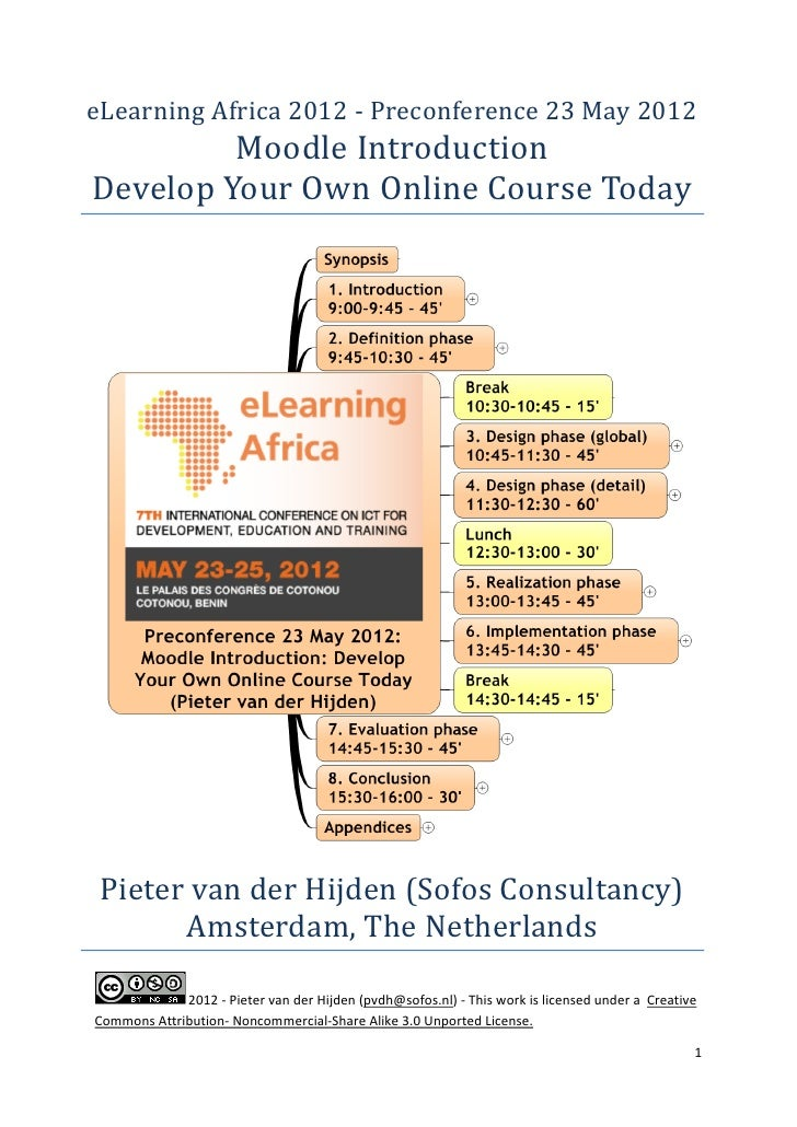 eLearning	Africa	2012	-	Preconference	23	May	2012	         Moodle	Introduction	Develop	Your	Own	Online	Course	Today	 Piete...