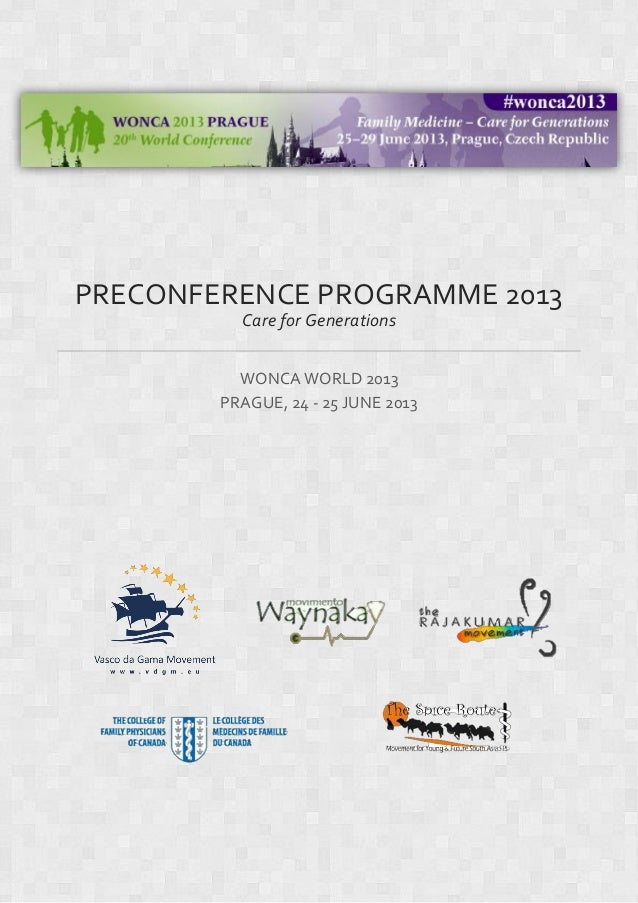 PRECONFERENCE PROGRAMME 2013Care for GenerationsWONCA WORLD 2013PRAGUE, 24 - 25 JUNE 2013