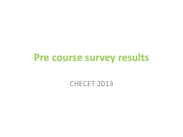2013 CHECET Pre course survey results
