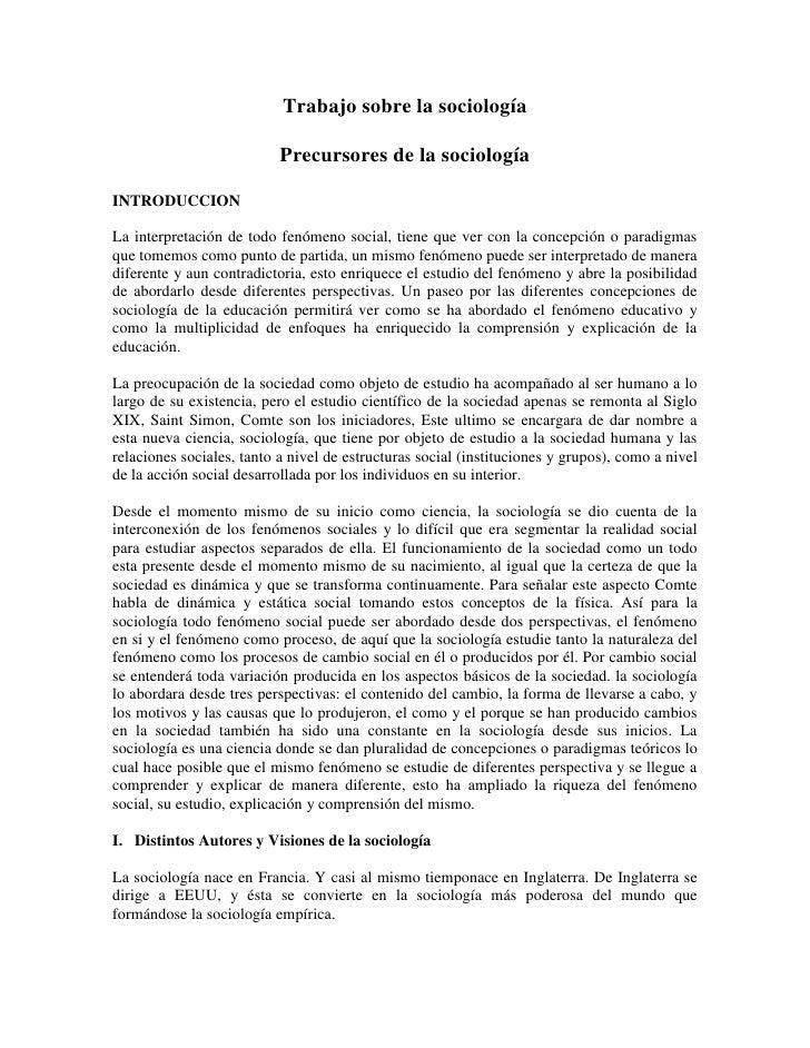 Trabajo sobre la sociología                           Precursores de la sociologíaINTRODUCCIONLa interpretación de todo fe...