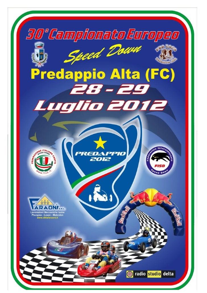 Gentile lettore,                Questo opuscolo vuole essere una piccola panoramica sul Campionato europeo di Speed Downch...
