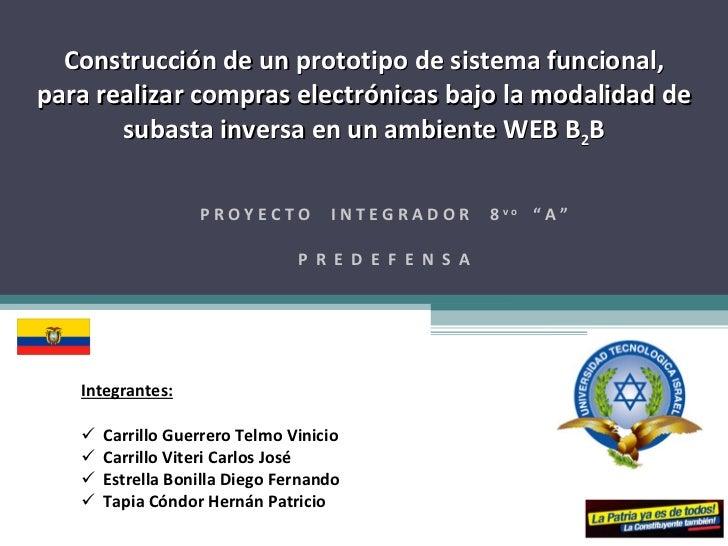 Construcción de un prototipo de sistema funcional, para realizar compras electrónicas bajo la modalidad de subasta inversa...