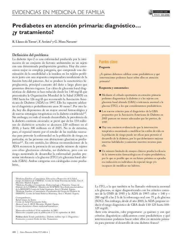 400   Aten Primaria 2006;37(7):400-6   Prediabetes en atención primaria: diagnóstico… ¿y tratamiento? R. Llanes de Torresa...