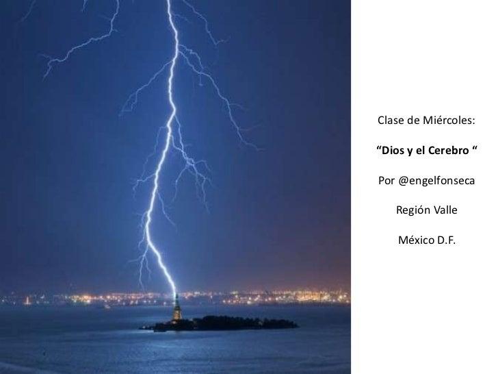 """Clase de Miércoles:""""Dios y el Cerebro """"Por @engelfonseca   Región Valle    México D.F."""