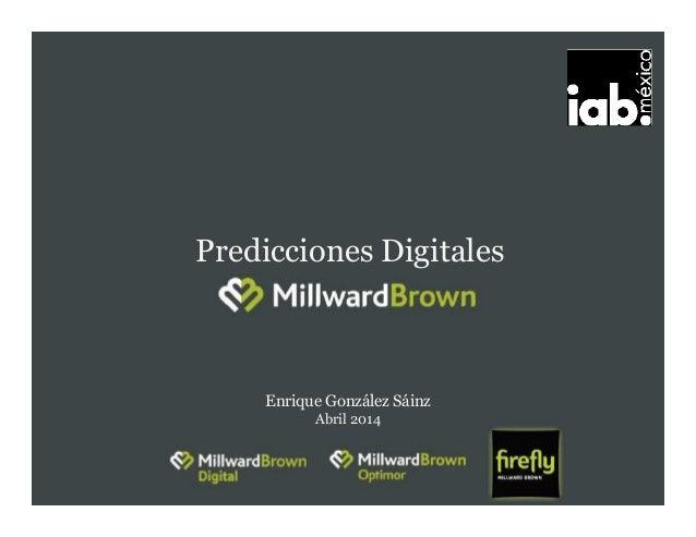 Predicciones Digitales Enrique González Sáinz Abril 2014