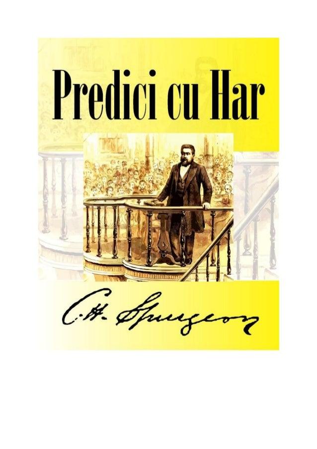 """Prefaţă      Predicile lui Charles Haddon Spurgeon, supranumit """"principele predicatorilor"""",rămân la fel de actuale, proasp..."""