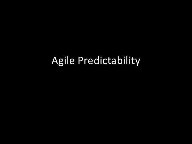 Agile Predictability