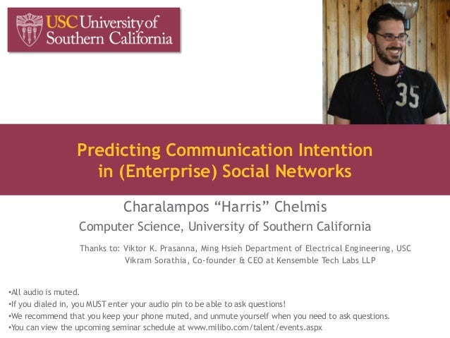 "Predicting Communication Intentionin (Enterprise) Social NetworksCharalampos ""Harris"" ChelmisComputer Science, University ..."