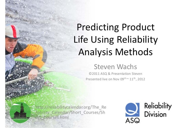 Predicting product life using reliability analysis methods