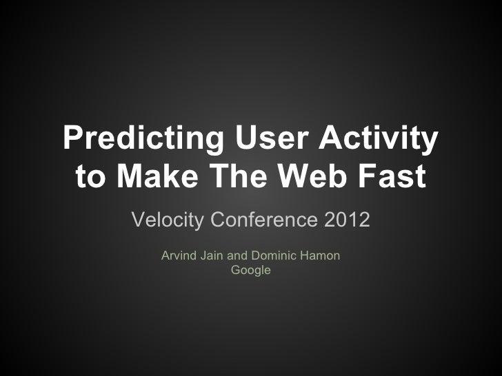 Predicting user activity to make the web fast presentation