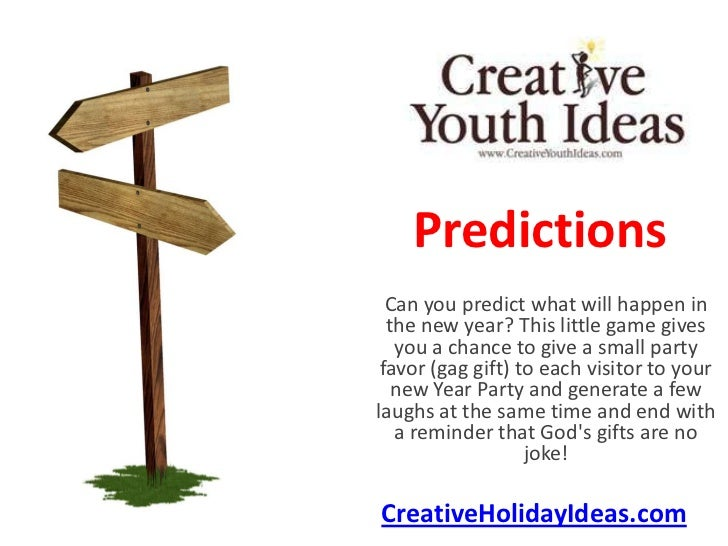 Predictions  Can you predict what will happen in  the new year? This little game gives   you a chance to give a small part...
