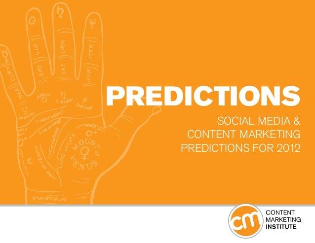 PREDICTIONS SOCIAL MEDIA & CONTENT MARKETING PREDICTIONS FOR 2012