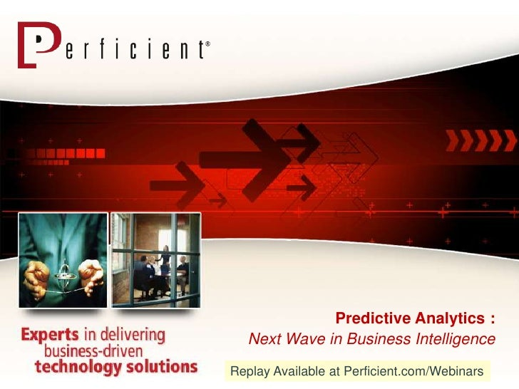 Predictive Analytics : Next Wave in Business Intelligence