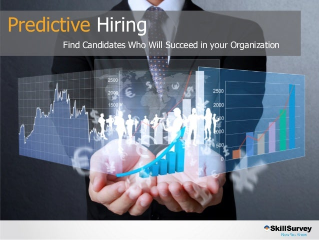 Predictive Hiring Find Candidates Who Will Succeed in your Organization