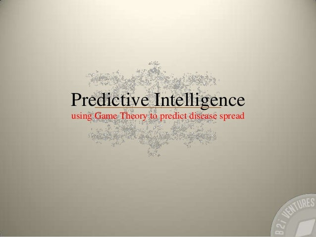 Predictive intelligence; Using Game Theory to Predict Disease Spread