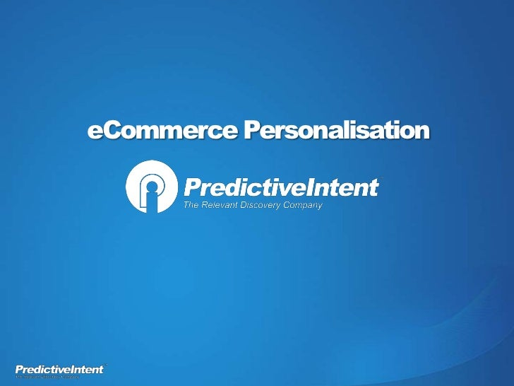 Predictive Intent: personalised, targeted e-commerce marketing`