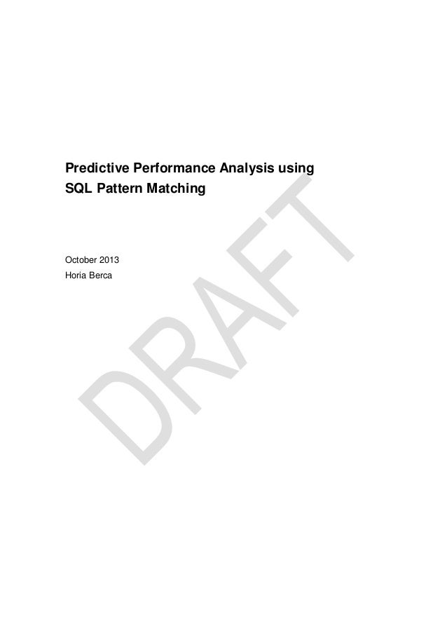 Predictive performance analysis using sql pattern matching