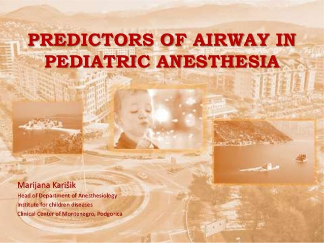Predictors of  airway in pediatric anesthesia podgorica 2014